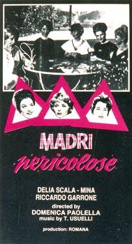 MADRI PERICOLOSE