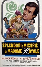 SPLENDORI E MISERIE DI MADAME ROYALE